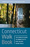 Connecticut Walk Book: The Complete Guide to Connecticut's Blue-Blazed Hiking Trails