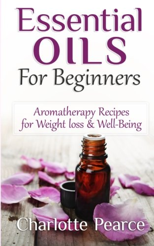 essential oils beginners aromatherapy recipes weight loss we