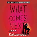 What Comes Next | John Katzenbach