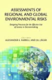 img - for Assessments of Regional and Global Environmental Risks: Designing Processes for the Effective Use of Science in Decisionmaking (Resources for the Future) book / textbook / text book