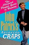 John Patrick's Advanced Craps: The Advanced