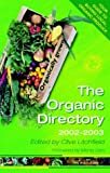 The Organic Directory: Your Guide to Buying Local Organic Produce: 2002-2003