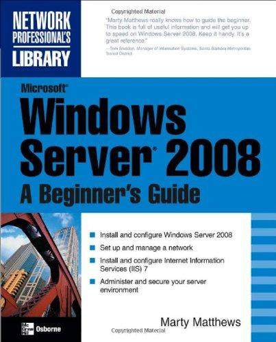 Microsoft Windows Server 2008: A Beginner's Guide