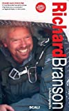 Sir Richard Branson : L'autobiographie