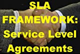 SLA Framework : Service Level Agreement Framework, Hiles, Andrew, 096416485X