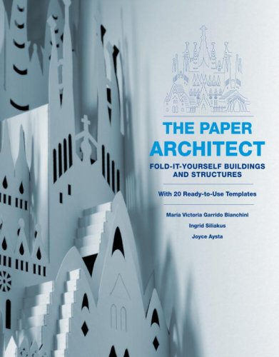 The Paper Architect: Fold-It-Yourself Buildings and Structures by Potter Craft