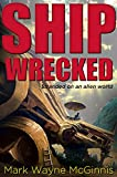 Download Ship Wrecked: Stranded on an alien world in PDF ePUB Free Online