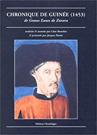 La chronique de Guinée, 1453 par Gomes Eanes de Zurara
