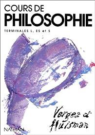 Cours de philosophie terminale L/ES/S, tome 1. Livre de l'élève par André Vergez