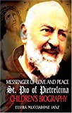 img - for Messenger of Love and Peace St. Pio of Pietrelcina: A children's Biography book / textbook / text book