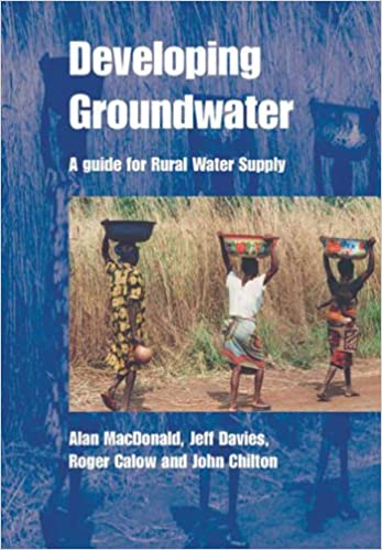 Developing Groundwater: A Guide for Rural Water Supply: Alan