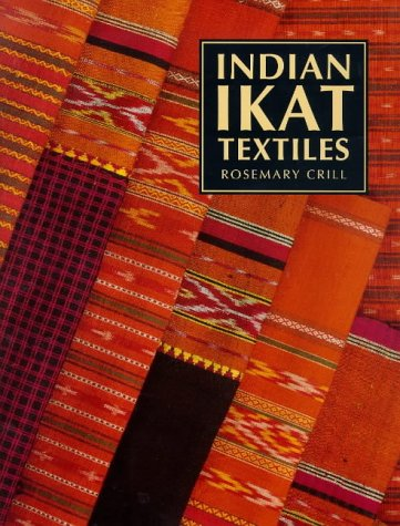 Indian Ikat Textiles (V.& A.Indian Art)