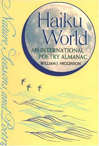 Haiku World: An International Poetry Almanac by Kodansha USA Inc