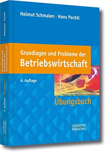 Grundlagen und Probleme der Betriebswirtschaft: Übungsbuch