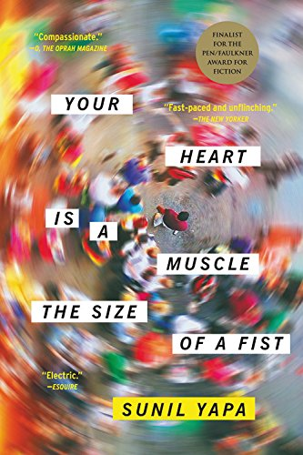 Your Heart Is a Muscle the Size of a Fist [Sunil Yapa] (Tapa Blanda)