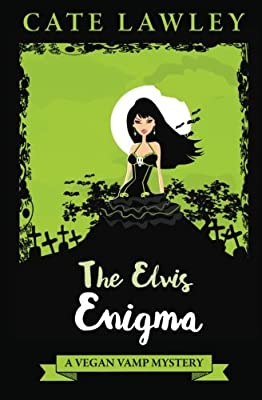 The Elvis Enigma: A Paranormal Cozy Mystery (Vegan Vamp) (Volume 3)