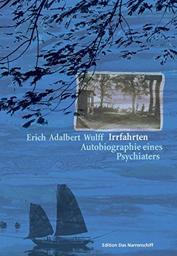 irrfahrten-autobiographie-eines-psychiaters-edition-das-narrenschiff