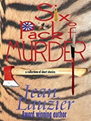 Six Pack of Murder (A collection of short stories)
