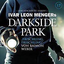 Frischling, Frischling (Darkside Park 17) Hörbuch von Raimon Weber Gesprochen von: Joachim Kerzel