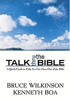 Talk Thru the Bible: A Quick Guide to Help You Get More Out of the Bible 0840752865 Book Cover