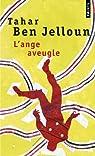 L'ange aveugle par Ben Jelloun