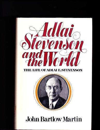 Adlai Stevenson by John Bartlow Martin