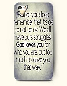 Before You Sleep, Remember That It'S Ok To Not Be Ok. We All Have Ours Struggles. God Loves You For Who You Are, But Too Much To Leave You That Way - Spiritual Inspiration - iPhone 5 / 5s Hard Back Plastic Grey