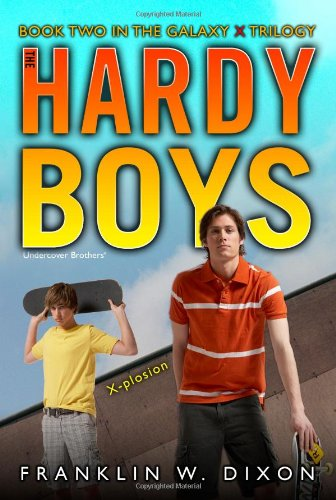 x-plosion-book-two-in-the-galaxy-x-trilogy-hardy-boys-all-new-undercover-brothers