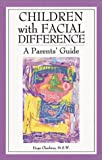 Children with Facial Difference: A Parents' Guide