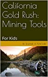 Search : California Gold Rush: Mining Tools: For Kids
