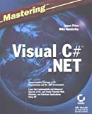 Mastering Visual C#. Net, Jason Price and Mike Gunderloy, 0782129110