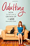img - for Adulting: How to Become a Grown-up in 468 Easy(ish) Steps book / textbook / text book