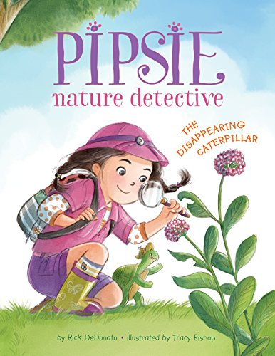 Pipsie, Nature Detective: The Disappearing Caterpillar -
