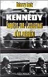Kennedy. Enquête sur l'assassinat d'un président par Lentz