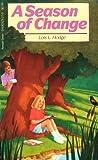 A Season of Change, Lois L. R. Hodge, 0930323270