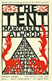 The Tent, Margaret Atwood, 1400097010