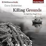 Killing Grounds: Kate Shugak, Book 8 | Dana Stabenow