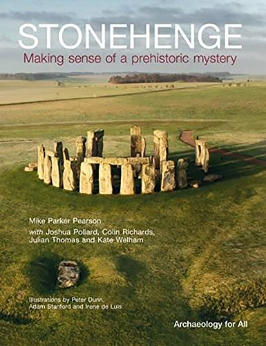 Stonehenge: Making Sense of a Prehistoric Mystery (Council for British Archaeology's Archaeology for All)