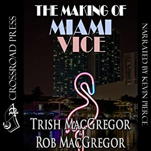 The Making of Miami Vice Audiobook