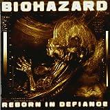 Reborn in Defiance by Biohazard (2012-01-24)