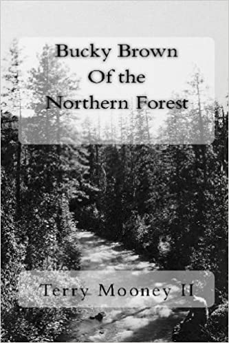 Bucky Brown Of the Northern Forest: Terry Mooney II