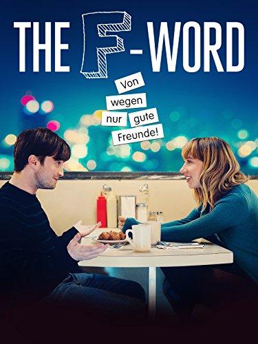 The F-Word - Von wegen nur gute Freunde Film
