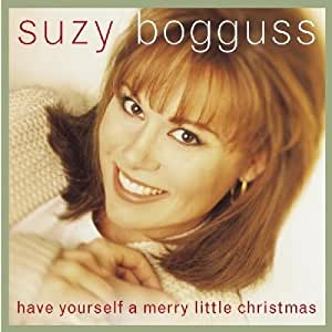 suzy bogguss have yourself a merry little christmas