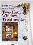 Two-Hour Window Treatments, Linda Durbano and Marni Kissel, 0806958014