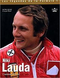 Niki Lauda : L'anticonformiste par Jacques Vassal