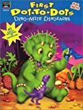 img - for Dino-Mite Dinosaurs (First Dot-To-Dots) book / textbook / text book