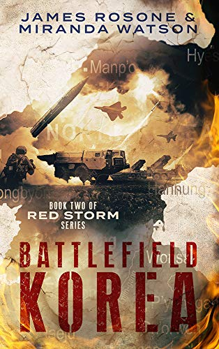 Battlefield Korea: Book Two of the Red Storm Series (The Leader Of The Chinese Red Army)