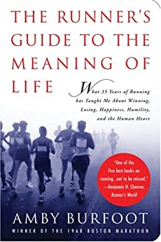 The Runner's Guide to the Meaning of Life by [Burfoot, Amby]