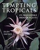 Tempting Tropicals, Ellen Zachos, 0881927325