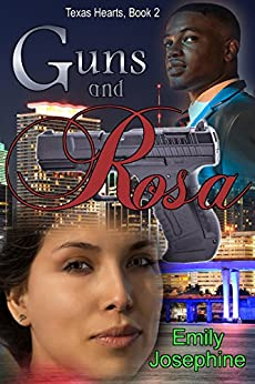 Guns And Rosa (Texas Hearts Book 2) by [Josephine, Emily]
